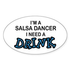Salsa Dancer Need a Drink Oval Decal