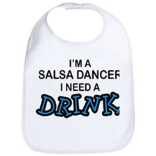 Salsa Dancer Need a Drink Bib