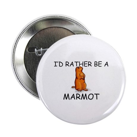 """I'd Rather Be A Marmot 2.25"""" Button (10 pack)"""