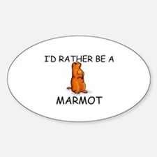 I'd Rather Be A Marmot Oval Decal