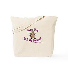 Have Fun Lick My Beaver!! Tote Bag