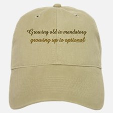 Growing old is mandatory.. Baseball Baseball Cap