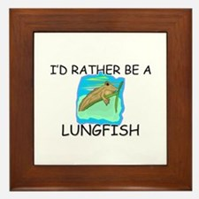 I'd Rather Be A Lungfish Framed Tile