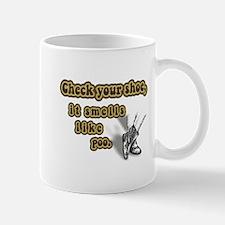 Check Your Shoe! Mug