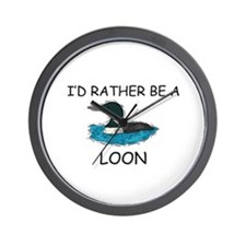 I'd Rather Be A Loon Wall Clock