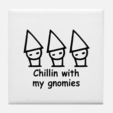 Chillin with my gnomies Tile Coaster