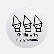 Chillin with my gnomies Ornament (Round)