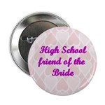 High School friend of the Bride Pink Hearts Button