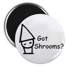 Got Shrooms? Magnet