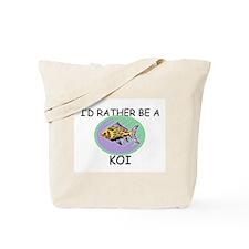 I'd Rather Be A Koi Tote Bag