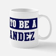 Proud to be Fernandez Mug