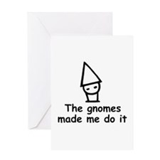 Gnomes made me do it Greeting Card
