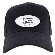 Gnomes made me do it Baseball Hat
