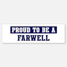 Proud to be Farwell Bumper Bumper Bumper Sticker