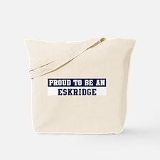 Proud to be Eskridge Tote Bag