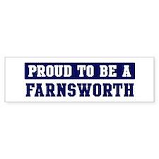 Proud to be Farnsworth Bumper Bumper Sticker