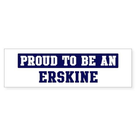Proud to be Erskine Bumper Sticker