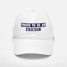 Proud to be Ericson Baseball Baseball Cap
