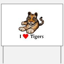 I Love Tigers Yard Sign