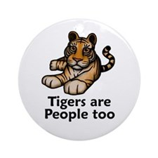 Tigers are People too Ornament (Round)