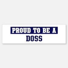 Proud to be Doss Bumper Bumper Bumper Sticker