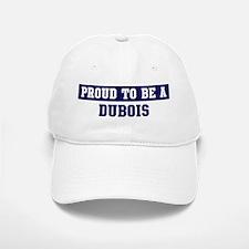 Proud to be Dubois Baseball Baseball Cap