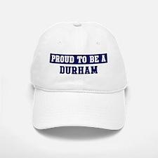 Proud to be Durham Baseball Baseball Cap