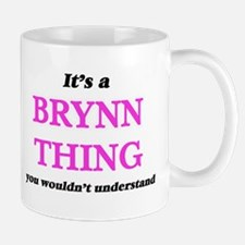 It's a Brynn thing, you wouldn't unde Mugs