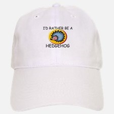 I'd Rather Be A Hedgehog Cap