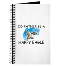 I'd Rather Be A Harpy Eagle Journal