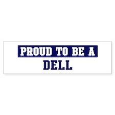 Proud to be Dell Bumper Bumper Bumper Sticker