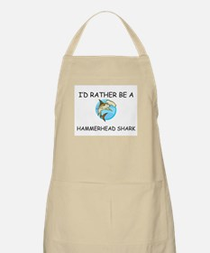 I'd Rather Be A Hammerhead Shark BBQ Apron