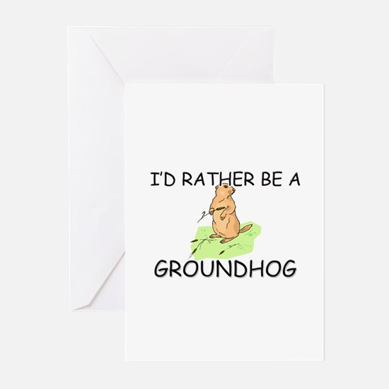 I'd Rather Be A Groundhog Greeting Cards (Pk of 10