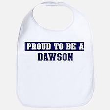 Proud to be Dawson Bib