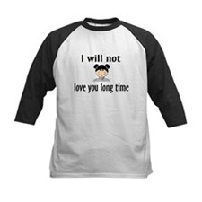I Will Not Love You Long Time Tee