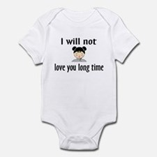 I Will Not Love You Long Time Onesie
