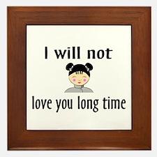I Will Not Love You Long Time Framed Tile