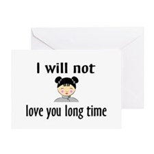 I Will Not Love You Long Time Greeting Card