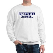 Proud to be Criswell Sweatshirt