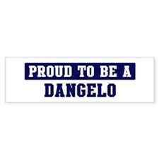 Proud to be Dangelo Bumper Bumper Sticker