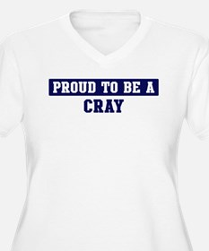 Proud to be Cray T-Shirt
