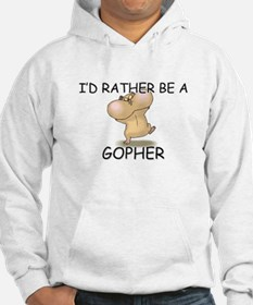 I'd Rather Be A Gopher Hoodie