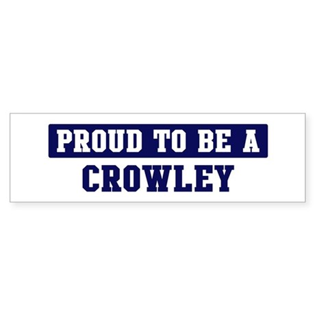 Proud to be Crowley Bumper Sticker