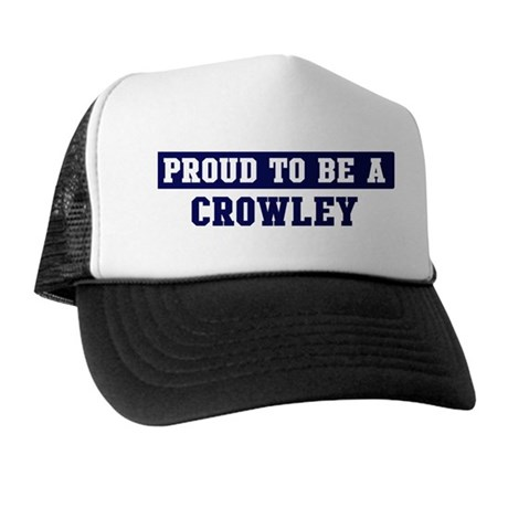 Proud to be Crowley Trucker Hat