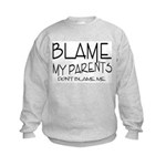 BLAME MY PARENTS Kids Sweatshirt
