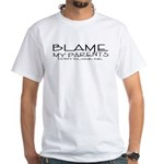 BLAME MY PARENTS White T-Shirt
