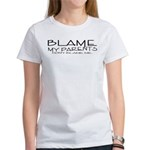 BLAME MY PARENTS Women's T-Shirt