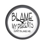 BLAME MY PARENTS Wall Clock