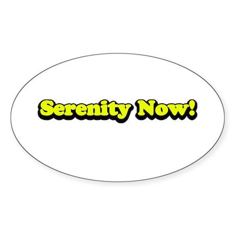 Serenity Now! Oval Sticker
