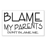 BLAME MY PARENTS Rectangle Sticker